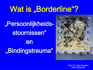 "Wat is ""Borderline""?"