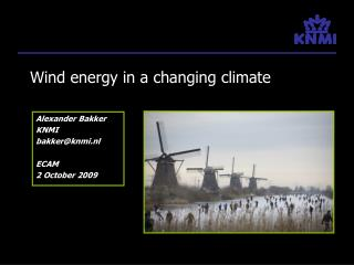 Wind energy in a changing climate