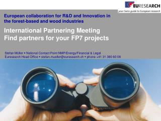 International Partnering Meeting Find partners for your FP7 projects