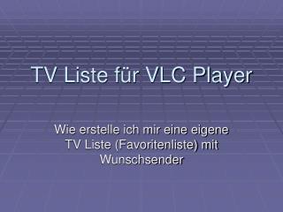 TV Liste für VLC Player