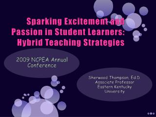 Sparking Excitement and Passion in Student Learners: Hybrid Teaching Strategies
