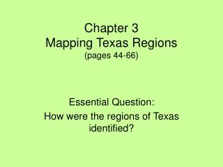 Chapter 3 Mapping Texas Regions (pages 44-66)