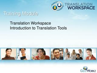 Translation Workspace                 Introduction to Translation Tools