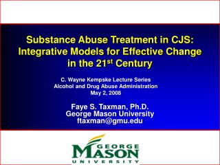 Substance Abuse Treatment in CJS:   Integrative Models for Effective Change  in the 21 st  Century