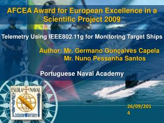 Telemetry Using IEEE802.11g for Monitoring Target Ships Author: Mr. Germano Gonçalves Capela