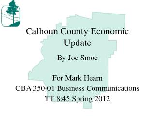Calhoun County Economic Update