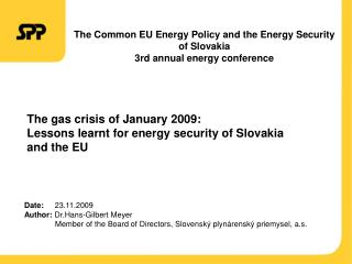 The gas crisis of January 2009: Lessons learnt for energy security of Slovakia  and the EU