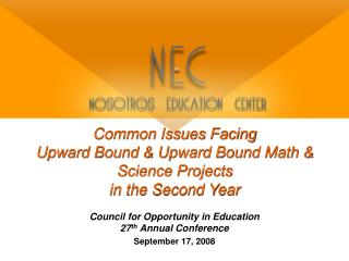 Common Issues Facing  Upward Bound & Upward Bound Math & Science Projects in the Second Year