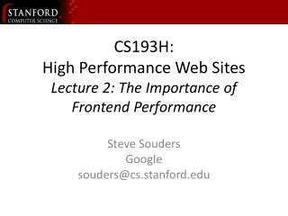 CS193H: High Performance Web Sites Lecture 2: The Importance of  Frontend Performance
