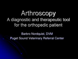 Arthroscopy A diagnostic and therapeutic tool for the orthopedic patient