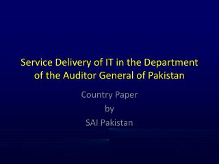 Service Delivery of IT in the Department of the Auditor General of Pakistan