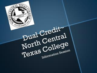 Dual Credit~ North Central Texas College