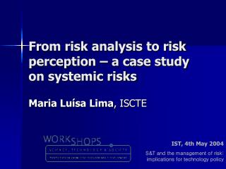 From risk analysis to risk perception – a case study on systemic risks