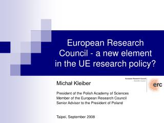 European Research Council  -  a new element  in the UE research policy ?