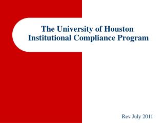 The University of Houston  Institutional Compliance Program