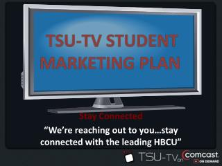 "Stay Connected ""We're reaching out to you…stay connected with the leading HBCU"""