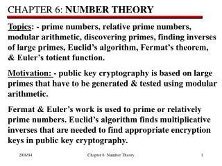 CHAPTER 6:  NUMBER THEORY Topics : - prime numbers, relative prime numbers,  modular arithmetic, discovering primes, fin