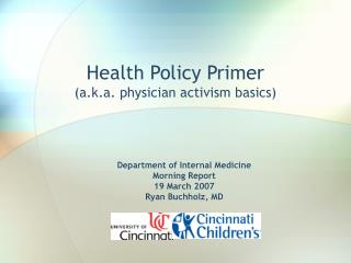 Health Policy Primer (a.k.a. physician activism basics)