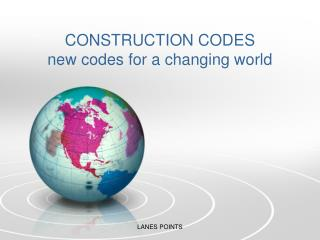 CONSTRUCTION CODES new codes for a changing world