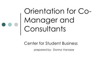 Orientation for Co-Manager  and Consultants