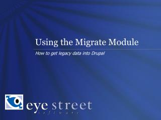 Using the Migrate Module