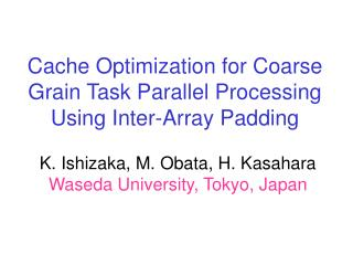 Cache Optimization for Coarse Grain Task Parallel Processing  Using Inter-Array Padding