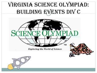 Virginia Science Olympiad: BUILDING EVENTS Div C