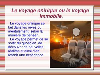 Le voyage onirique ou le voyage immobile.