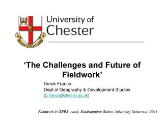 'The Challenges and Future of Fieldwork'
