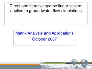 Direct and iterative sparse linear solvers  applied to groundwater flow simulations