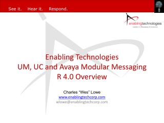 Enabling Technologies UM, UC and Avaya Modular Messaging R 4.0 Overview