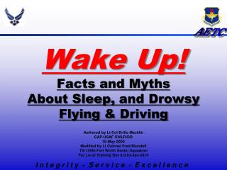 Wake Up! Facts and Myths About Sleep,  a nd Drowsy Flying  &  Driving