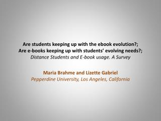 Maria Brahme and Lizette Gabriel Pepperdine University, Los Angeles, California
