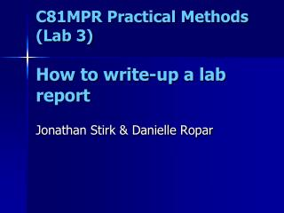 C81MPR Practical Methods (Lab 3) How to write-up a lab report