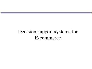 Decision support systems for E-commerce