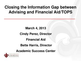 Closing the Information Gap between Advising and Financial Aid/TOPS