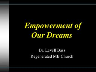 Empowerment of  Our  Dreams