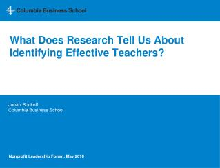 What Does Research Tell Us About Identifying Effective Teachers?