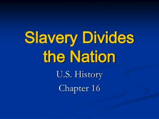 Slavery Divides the Nation