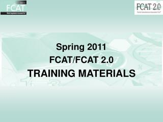 Spring 2011 FCAT/FCAT 2.0  TRAINING MATERIALS