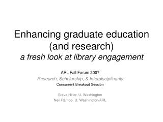 Enhancing graduate education (and research) a fresh look at library engagement
