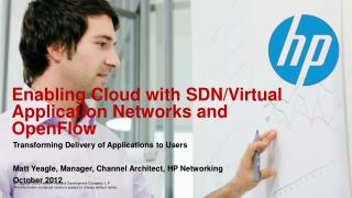 Enabling Cloud with SDN/Virtual Application Networks and OpenFlow