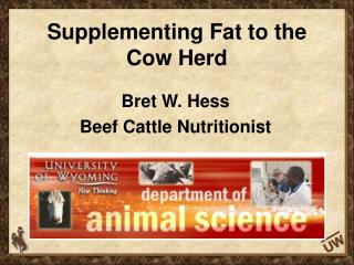 Supplementing Fat to the  Cow Herd