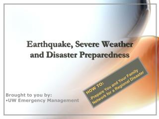 Earthquake, Severe Weather  and Disaster Preparedness