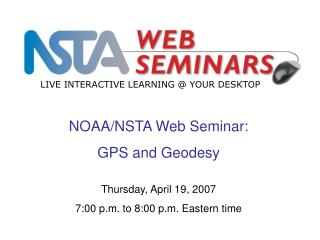 NOAA/NSTA Web Seminar: GPS and Geodesy