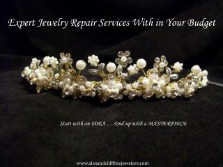 Expert Jewelry Repair Services With in Your Budget