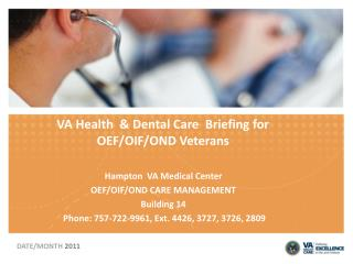VA Health  & Dental Care  Briefing for  OEF/OIF/OND Veterans