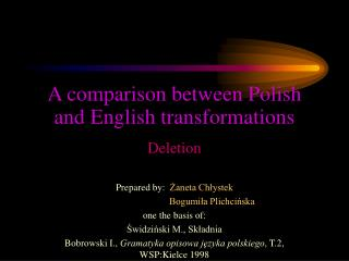 A comparison between Polish and English transformations