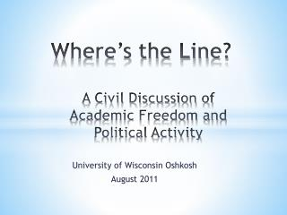 Where's the Line? A Civil Discussion of Academic Freedom and Political Activity