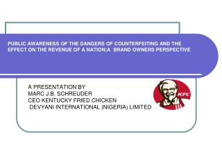 PUBLIC AWARENESS OF THE DANGERS OF COUNTERFEITING AND THE EFFECT ON THE REVENUE OF A NATION;A  BRAND OWNERS PERSPECTIVE